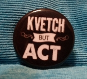 Kvetch but Act button